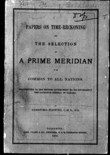 Download Papers on time-reckoning and the selection of a prime meridian to be common to all nations
