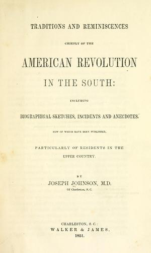 Download Traditions and reminiscences, chiefly of the American revolution in the South