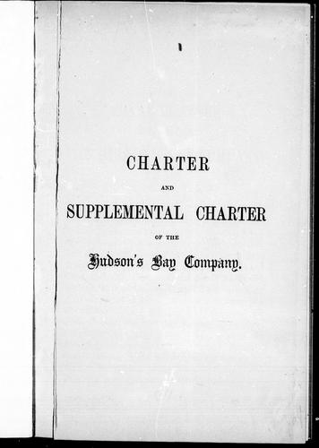 Charter and supplemental charter of the Hudson's Bay Company