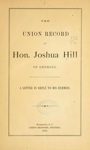The union record of Hon. Joshua Hill, of Georgia.