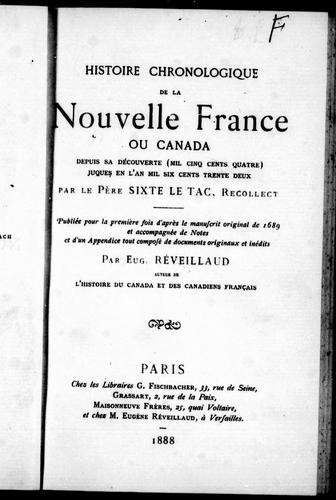 Histoire chronologique de la Nouvelle France ou Canada depuis sa découverte (mil cinq cents quatre) jusques en l'an mil six cents trente deux