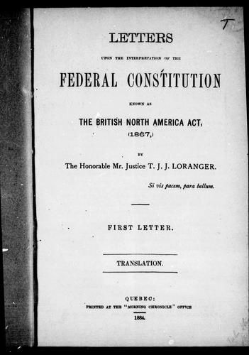 Download Letters upon the interpretation of the federal constitution known as the British North America Act, 1867