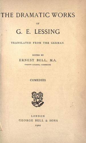 The dramatic works of G. E. Lessing.