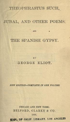 Download Theophrastus such, Jubal, and other poems, and the Spanish gypsy