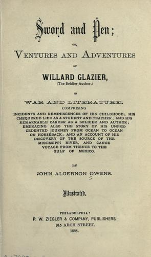 Download Sword and pen, or, Ventures and adventures of Willard Glazier…in war and literature