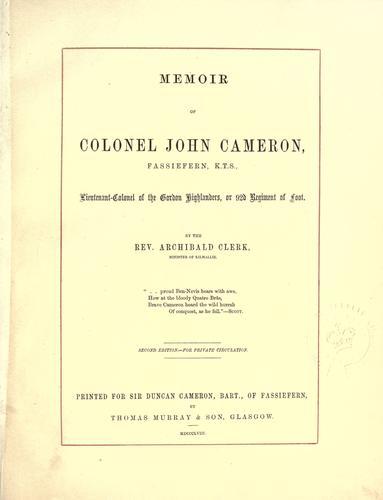 Memoir of Colonel John Cameron, Fassiefern, K.T.S., lieutenant-colonel of the Gordon Highlanders, or 92d regiment of foot