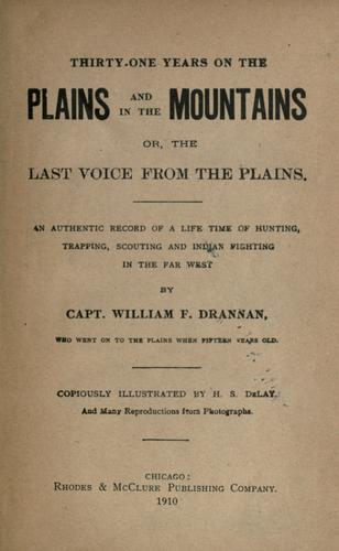Download Thirty-one years on the plains and in the mountains or, The last voice from the plains