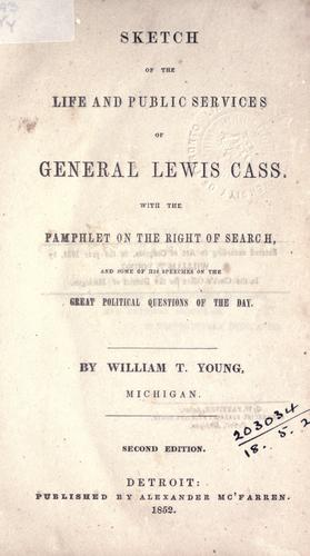 Sketch of the life and public services of General Lewis Cass