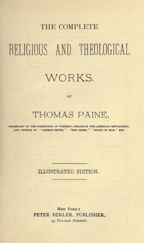 The complete religious and theological works of Thomas Paine …
