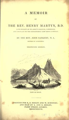 A memoir of the Rev. Henry Martyn …