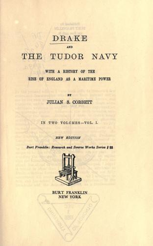 Download Drake and the Tudor navy, with a history of the rise of England as a maritime power.
