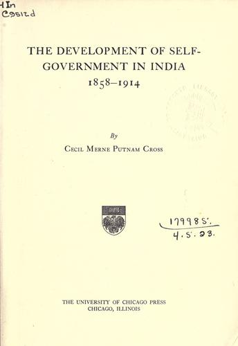 The development of self-government in India, 1858-1914.