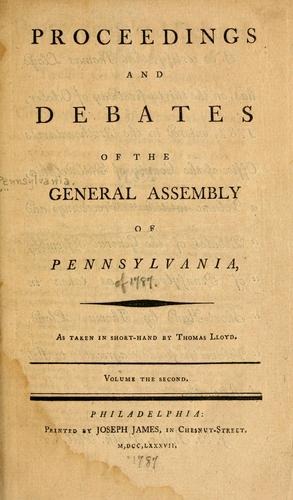 Proceedings and debates of the General Assembly of Pennsylvania