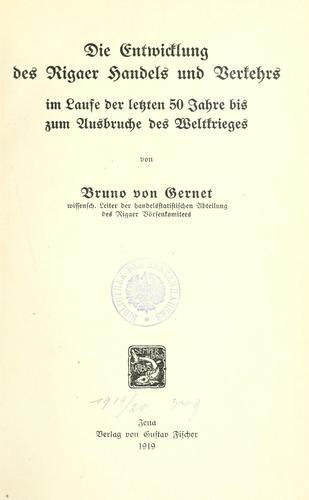 Download Die Entwicklung des Rigaer Handels und Verkehrs im Laufe der Letzten 50 Jahre bis zum Ausbruche des Weltkrieges.