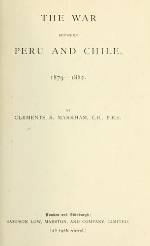 The war between Peru and Chile, 1879-1882.