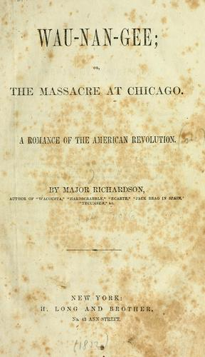 Wau-nan-gee, or, The massacre at Chicago