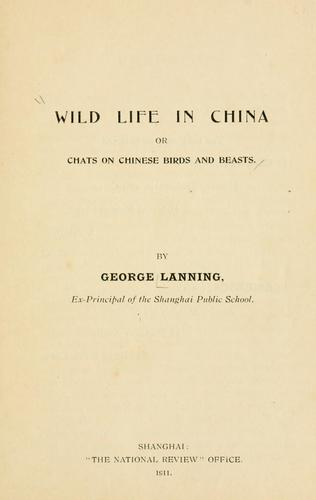 Download Wild life in China, or, Chats on Chinese birds and beasts