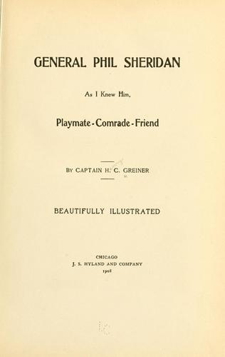 Download General Phil Sheridan as I knew him, playmate–comrade–friend