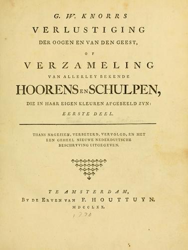 Download G. W. Knorrs Verlustiging der oogen en van den geest ; of Verzameling van allerley bekende hoorens en schulpen, die in haar eigen kleuren afgebeeld zyn.