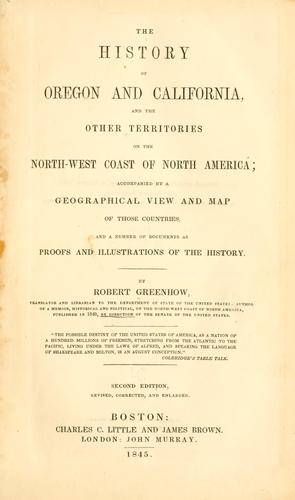 The history of Oregon and California, and the other territories on the north-west coast of North America