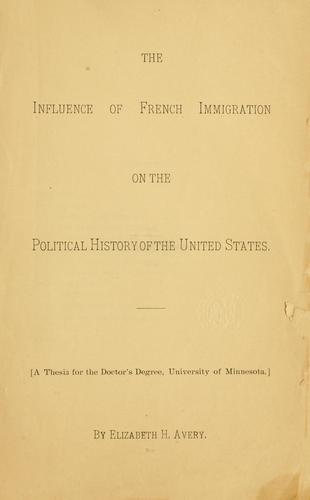 The influence of French immigration on the political history of the United States …