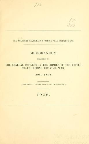 Memorandum relative to the general officers in the armies of the United States during the civil war, 1861-1865.