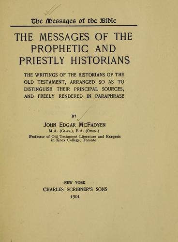 The messages of the prophetic and priestly historians