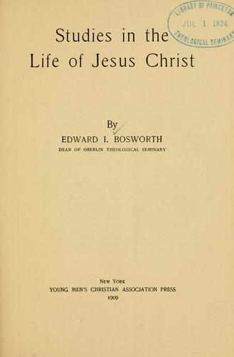 Studies in the life of Jesus Christ