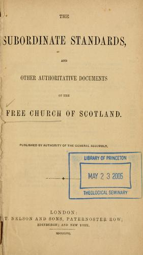 The subordinate standards, and other authoritative documents of the Free Church of Scotland.