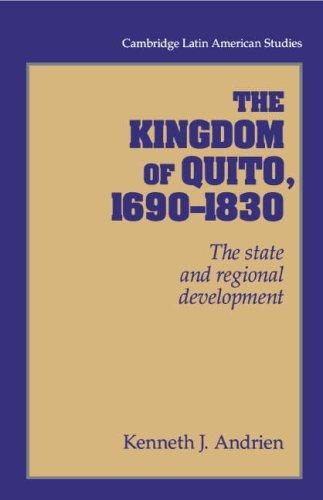 The kingdom of Quito, 1690-1830