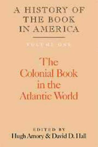 Image for A History of the Book in America, Volume 1: The Colonial Book in the Atlantic World