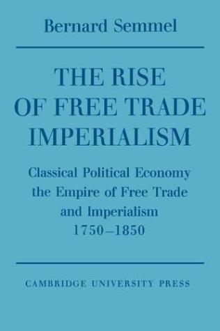 Download The Rise of Free Trade Imperialism