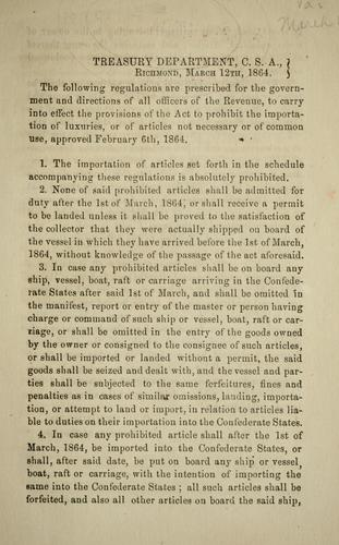 Download Regulations prescribed for the government and direction of all officers of the revenue, to carry into effect the provisions of the act to prohibit the importation of luxuries, or of articles not necessary or of common use, approved February 6th, 1864
