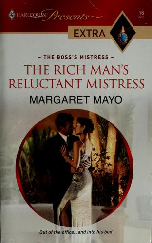 The rich man's reluctant mistress by Margaret Mayo