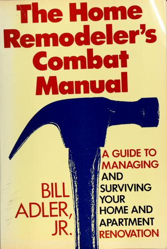 The Home Remodeler's Combat Manual