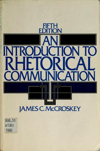 Download An introduction to rhetorical communication