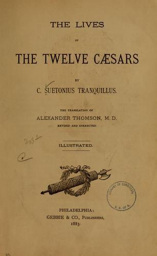 The lives of the twelve Cæsars