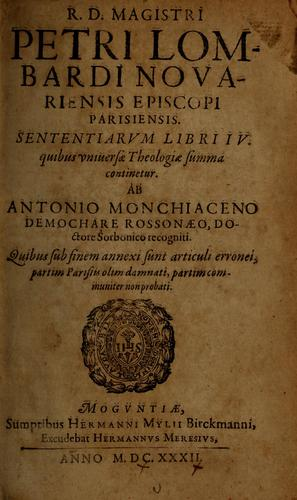 R.D. Magistri Petri Lombardi Novariensis Episcopi Parisiensis Sententiarum libri IV