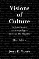 Image for Visions of Culture: An Introduction to Anthropological Theories and Theorists