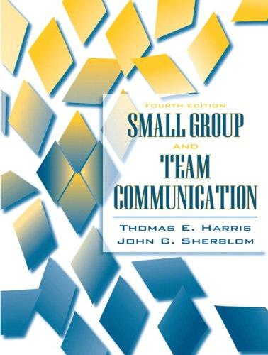 Small Group and Team Communication (4th Edition)