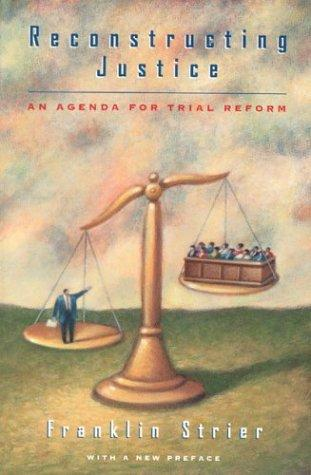 Image for Reconstructing Justice: An Agenda for Trial Reform
