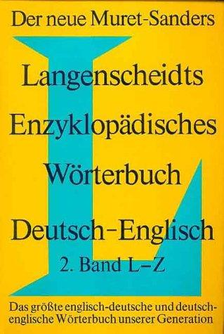 Langenscheidt's Encyclopaedic Dictionary of the English and German Languages
