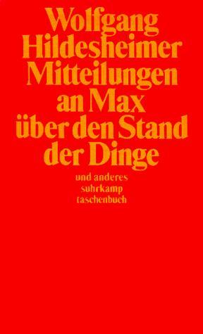 Mitteilungen an Max nber den Stand der Dinge und anderes. Mit einem Glossarium und 6 Tuschzeichnungen des Autors., Hildesheimer, Wolfgang