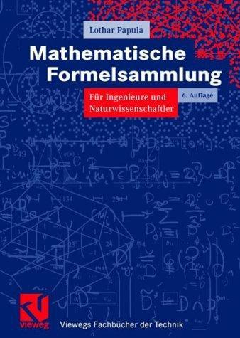 Mathematische Formelsammlung für Ingenieure und Naturwissenschaftler.