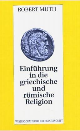 Download Einführung in die griechische und römische Religion