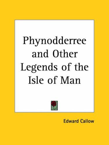 Download Phynodderree and Other Legends of the Isle of Man
