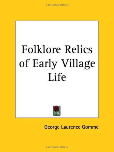 Download Folklore Relics of Early Village Life