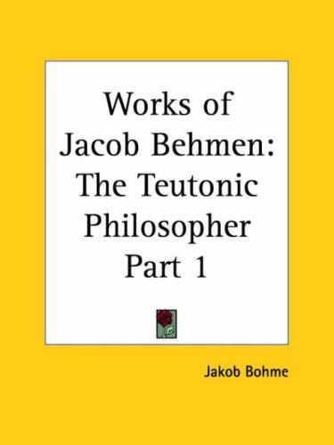 Download Works of Jacob Behmen