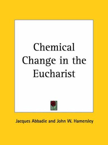 Download Chemical Change in the Eucharist