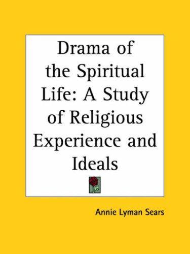 Download Drama of the Spiritual Life